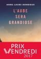 Couverture : L'aube sera grandiose Anne-laure Bondoux, Coline Peyrony