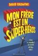 Couverture : Mon frère est un super-héros David Solomons