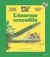 L'énorme crocodile (avec CD), Isabelle Aboulker