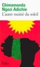 Couverture : L'autre moitié du soleil Chimamanda Ngozi Adichie