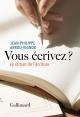 Couverture : Vous écrivez ? : le roman de l'écriture Jean-philippe Arrou-vignod