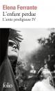 Couverture : L'amie prodigieuse T.4 : L'enfant perdue : maturité, vieillesse Elena Ferrante