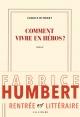Couverture : Comment vivre en héros ? Fabrice Humbert