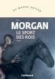 Couverture : Le sport des rois C. E. Morgan