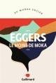 Couverture : Le moine de Moka Dave Eggers