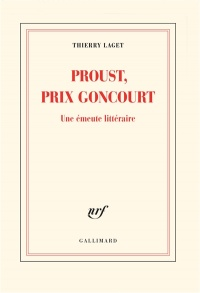 Proust, prix Goncourt : une émeute littéraire