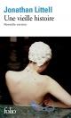 Couverture : Une vieille histoire: nouvelle version : roman Jonathan Littell