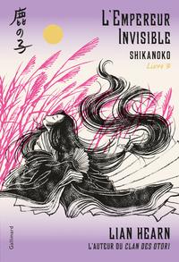 L'empereur des huit îles : Shikanoko T.3 : L'empereur invisible