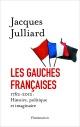 Couverture : Gauches françaises (Les) 1762-2012 Jacques Julliard