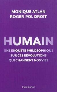 Humain: une enquête philosophique sur ces révolutions...