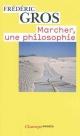Couverture : Marcher, une philosophie Frédéric Gros