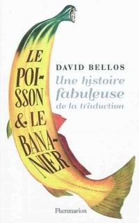 Poisson et le bananier (Le): Histoire fabuleuse de la traduction
