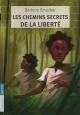 Couverture : Chemins secrets de la liberté (Les) Yves Beaujard, Barbara Smucker