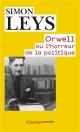Couverture : Orwell ou L'horreur de la politique Simon Leys