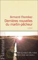 Couverture : Dernières nouvelles du martin-pêcheur Bernard Chambaz