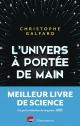 Couverture : L'Univers à portée de main Christophe Galfard