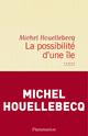 Couverture : Possibilité d'une île (La) Michel Houellebecq