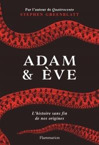 Adam & Ève : l'histoire sans fin de nos origines