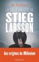 Couverture : La folle enquête de Stieg Larsson Jan Stocklassa