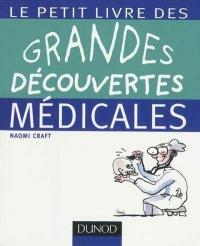 Petit Livre des Grandes Découvertes Médicales (Le)