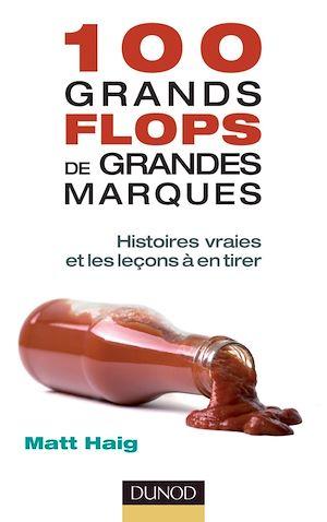 100 Grands Flops de Grandes Marques
