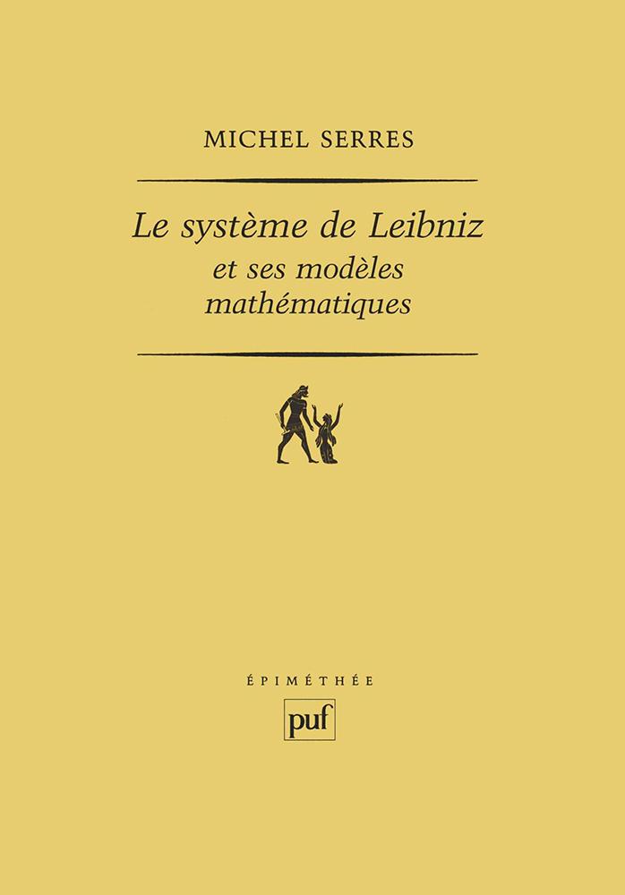 Couverture : Le système de Leibniz et ses modèles mathématiques Michel Serres
