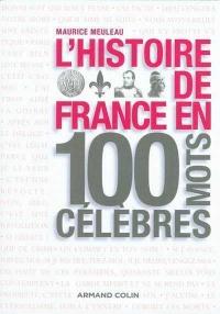 Histoire de France en 100 Mots Célèbres (L')