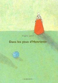 Dans les Yeux d'Henriette