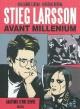 Couverture : Stieg Larsson avant Millenium: anatomie d'une oeuvre Frédéric Rébéna, Guillaume Lebeau