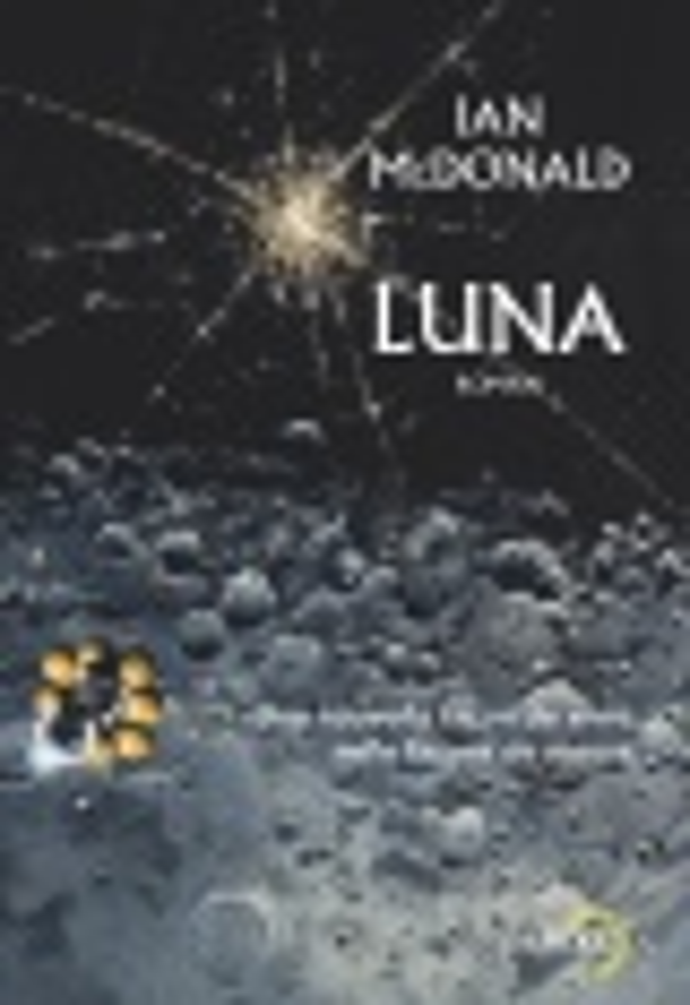 Couverture : Luna T.1 : Nouvelle lune Ian Mcdonald