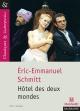 Couverture : Hôtel des deux mondes Eric-emmanuel Schmitt