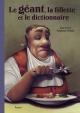 Couverture : Le géant, la fillette et le dictionnaire Stéphane Poulin, Jean Leroy