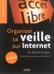 Couverture : Organiser sa veille sur Internet: au-delà de Google... Xavier Delengaigne