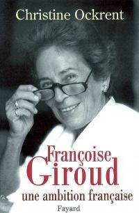 Françoise Giroud: Une ambition francaise