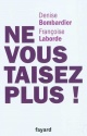 Couverture : Ne vous taisez plus ! Françoise Laborde, Denise Bombardier