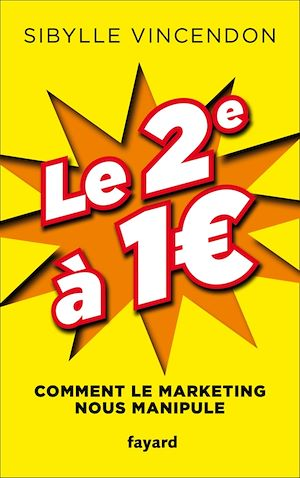 Vignette du livre Le 2e à 1 euro: comment le marketing nous manipule