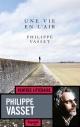 Couverture : Une vie en l'air Philippe Vasset