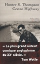 Couverture : Gonzo Highway Hunter S. Thompson