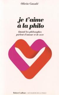 Je t'aime à la philo: quand les philosophes parlent d'amour et de