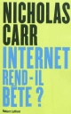 Couverture : Internet rend-il bête? Nicholas Carr