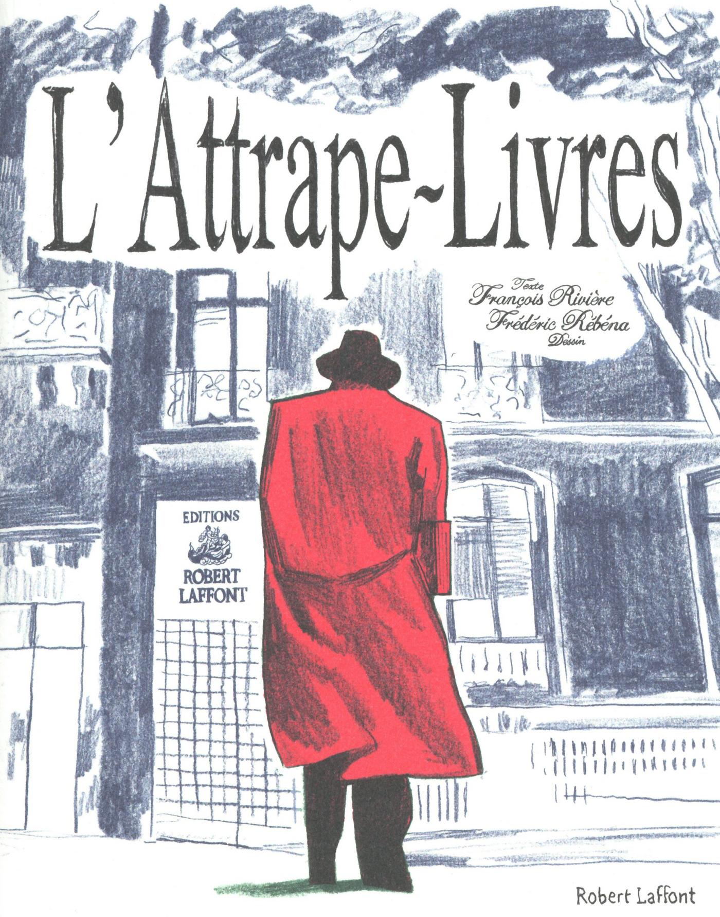 Couverture : Attrape-livres ou La vie très privée d'une maison d'édition (L') Frédéric Rébéna, François Rivière