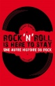 Couverture : Rock'n'roll is here to stay: une autre histoire du rock Bruno Lesprit