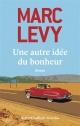 Couverture : Une autre idée du bonheur Marc Levy