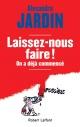 Couverture : Laissez-nous faire...on a déjà commencé !: manifeste des faizeux Alexandre Jardin