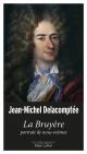 Couverture : La Bruyère, portrait de nous-même Jean-michel Delacomptée
