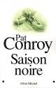 Couverture : Saison Noire (La) Pat Conroy