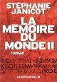 Couverture : Mémoire du monde (La)T.2 Stéphanie Janicot