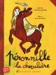 Couverture : Péronnille la chevalière Marie Darrieussecq, Nelly Blumenthal