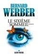 Couverture : Le sixième sommeil Bernard Werber