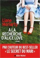 Couverture : À la recherche d'Alice Love Liane Moriarty